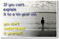 """""""If You Can't Explain It To A Six Year Old,.."""" NEW Albert Einstein Quote POSTER"""