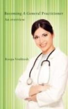 Becoming a General Practitioner : An Overview by Roopa Venktesh (2008,...