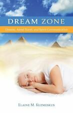 Dream Zone : Dreams, Astral Travel, and Spirit Communications by Elaine M....