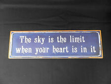 Retro metal sign - The sky is the limit when your heart is in it!