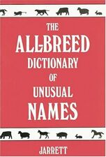 The All-Breed Dictionary of Unusual Names