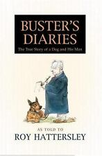 Buster's Diaries: The True Story of a Dog and His Man, Hattersley, Roy, 04465266