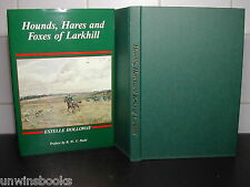 HOUNDS HARES & FOXES of LARKHILL Estelle Holloway SIGNED 1st Ed FOX HUNTING Army