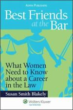 Best Friends at the Bar : What Women Need to Know about A Career in the Law