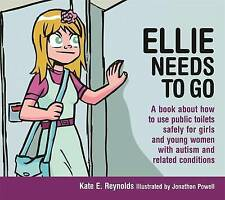 Ellie Needs to Go: A book about how to use public toilets safely for girls and y