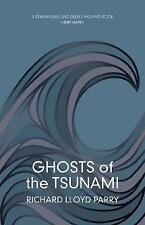 Ghosts of the Tsunami: Death and Life in Japan's Disaster Zone by Richard...