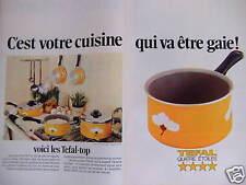 PUBLICITÉ 1973 CASSEROLES TEFAL TOP C'EST VOTRE CUISINE QUI VA ÊTRE GAIE