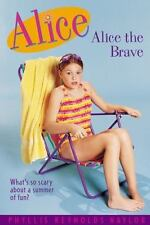 The Alice McKinley: Alice the Brave No. 7 by Phyllis Reynolds Naylor (1996,...
