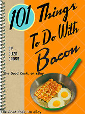 101 Things To Do With Bacon Spiral Bound Cookbook  In America We Love Bacon  New