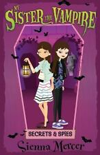 Secrets & Spies (my Sister The Vampire): By Sienna Mercer