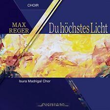Isura Madrigal Chor - Max Reger: Du hochstes Licht [CD]