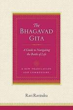 The Bhagavad Gita: A Guide To Navigating The Battle Of Life by Ravi Ravindra (Paperback, 2017)