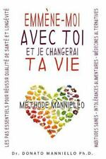 Emmène-Moi Avec Toi et Je Changerai Ta Vie : Les Pas Essentiels Pour une...