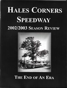 Hales Corners Speedway 2002/2003 Season Review The End of An Era