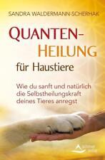 Quantenheilung für Haustiere von Sandra Waldermann-Scherhak (2014, Taschenbuch)