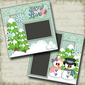 Snow Much Love - 2 Premade Scrapbook Pages - EZ Layout 3762