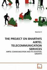 The Project On Bharthi's Airtel Telecommunication Services: Airtel Communicat...