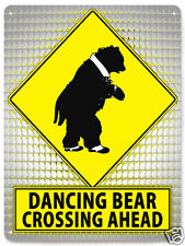 DANCING BEAR METAL STREET SIGN funny educational retro KIDS room wall decor 409