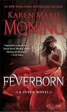 Fever: Feverborn : A Fever Novel 8 by Karen Marie Moning (2016, Paperback)