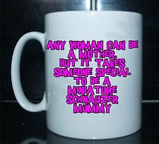 Mujer puede ser madre alguien especial para ser Schnauzer Miniatura Taza de momia Impreso