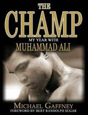 The Champ: My Year With Muhammad Ali, Gaffney, Michael, Good Book