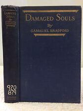 DAMAGED SOULS By Gamaliel Bradford - 1923 - 3rd prtg - Biographies - Americans