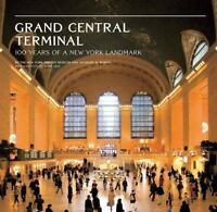Grand Central Terminal: 100 Years of a New York Landmark