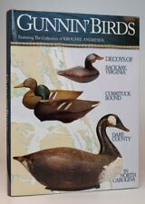 Gunnin' Birds Featuring the Collection of Kroghie Andresen (Decoys of Back Bay..