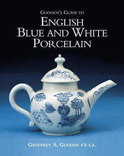 Godden's Guide to English Blue and White Porcelain, Geoffrey A. Godden, New Book