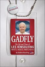 Gadfly: The Life and Times of Les Kinsolving-White House Watchdog, Kathleen Kins