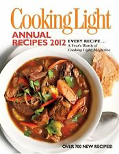 Cooking Light Annual Recipes 2012: Every Recipe... A Years Worth of Cooking Lig