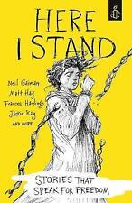 Here I Stand: Stories That Speak for Freedom by Amnesty International UK...