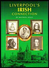 LIVERPOOL'S IRISH CONNECTION, MICHAEL KELLY - BIOGRAPHIES OF IRISH LIVERPUDLIANS