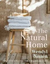 The Natural Home Wendyl Nissen Tips Ideas & Recipes for a Sustainable Life
