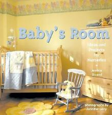 Baby's Room : Ideas and Projects for Nurseries by Jessica Strand (2002,...