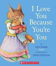 I Love You Because You're You - Acceptable - Baker, Liza - Board book