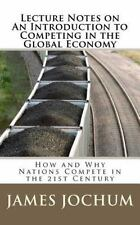 Lecture Notes on: An Introduction to Competing in the Global Economy: How and