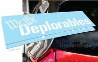 WE the DEPLORABLES car Decal Sticker [ for truck rv van bike moto windows]