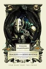 William Shakespeare's Star Wars: Tragedy of the Sith's Revenge - HARDCOVER - NEW