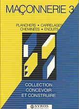 Maçonnerie Tome 3 : Planchers, carrelages, cheminées, enduits.Syros Z008
