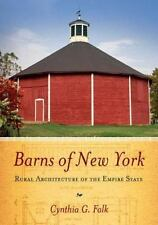 Barns Of New York: Rural Architecture Of The Empire State: By Cynthia G. Falk