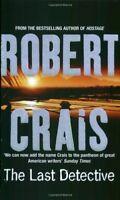 The Last Detective By Robert Crais. 9780752849492