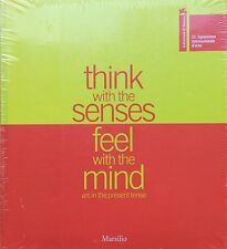 Think with senses, feel with the mind. Art in the present tense-Ed.Marsilio-arte