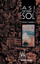 Asi Funcionaba el Sol by Horacio Tignanelli (1992, Paperback)