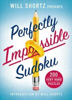 Will Shortz Presents Perfectly Impossible Sudoku : 200 Very Hard Puzzles, Pap...
