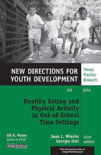 Healthy Eating and Physical Activity in Out-of-School Time Settings: New Directi