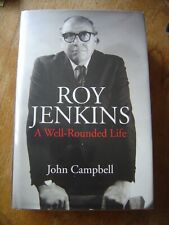 Roy Jenkins A Well Rounded Life by John Campbell Hardback Political Biography
