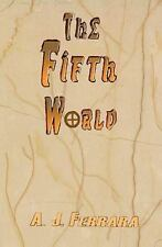 The Fifth World : Our Galactic History and Ancient Secrets Revealed by A. J....