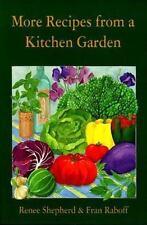 More Recipes from a Kitchen Garden. Renee Shepherd, Fran Raboff 1995 Paperback