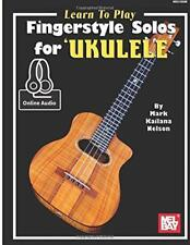 Learn to Play Fingerstyle Solos for Ukulele by Nelson, Mark Kailana, NEW Book, (